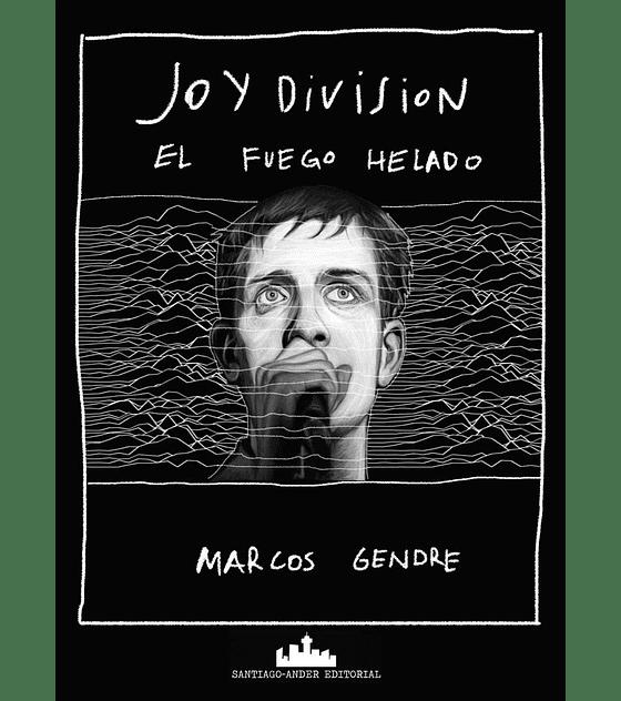 Libro Joy Division · El Fuego Helado