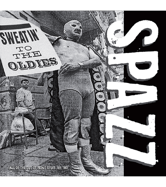 Spazz · Sweatin' to the Oldies CD