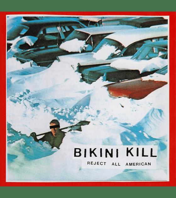 Bikini Kill · Reject All American LP 12''