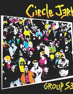 Circle Jerks · Group Sex - Edición 40 Aniversario LP 12''