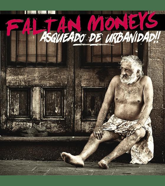 Faltan Moneys · Asqueado De Urbanidad CD