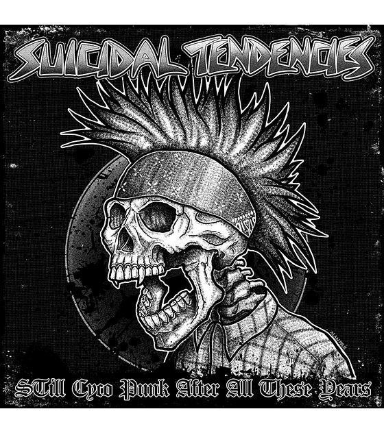Suicidal Tendencies · Still Cyco Punk After All These Years LP