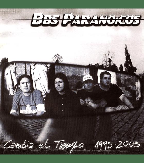Bbs paranoicos · cambia el tiempo 1993-2003 Cd