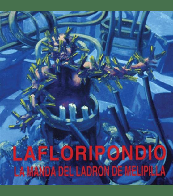 La Floripondio · la manda del ladrón de melipilla Cd
