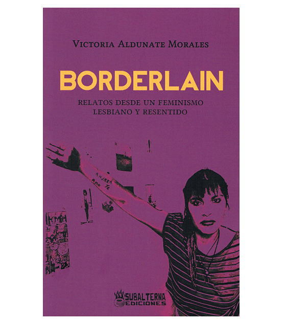 Libro Bordelain · Relatos desde un feminismo... - Victoria Aldunate Morales.