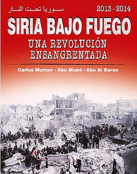 Libro 2013-2014 Siria Bajo Fuego: Una revolución ensangrentada.