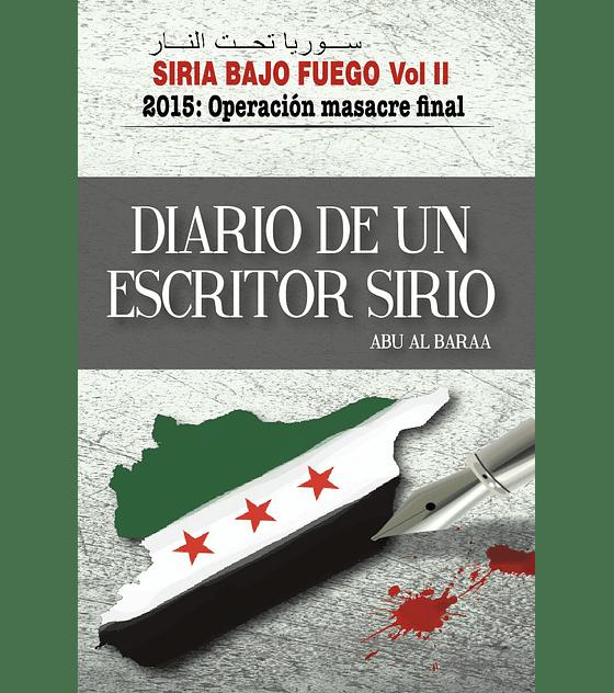 Libro Siria Bajo Fuego Vol II: 2015: Operación Masacre Final