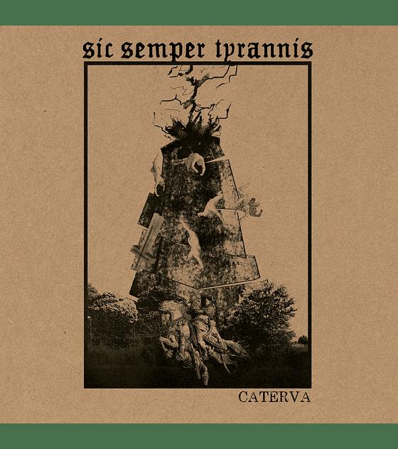 Sic Semper Tyrannis · Caterva Cdr