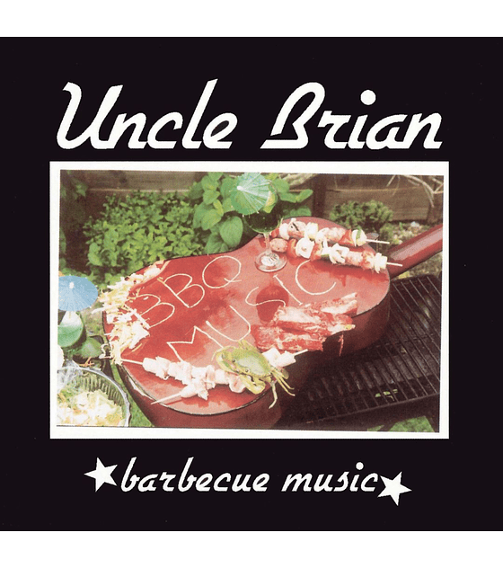 Uncle Brian · Barbecue Music Cd