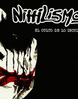 Nihilismo · El Culto De Lo Inculto Cd