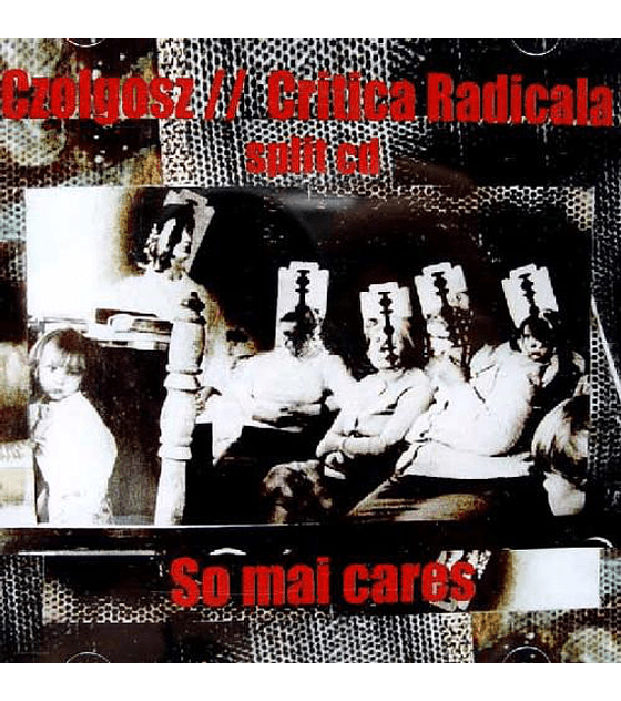 Czolgosz // Critica Radicala · So Mai Cares Cd