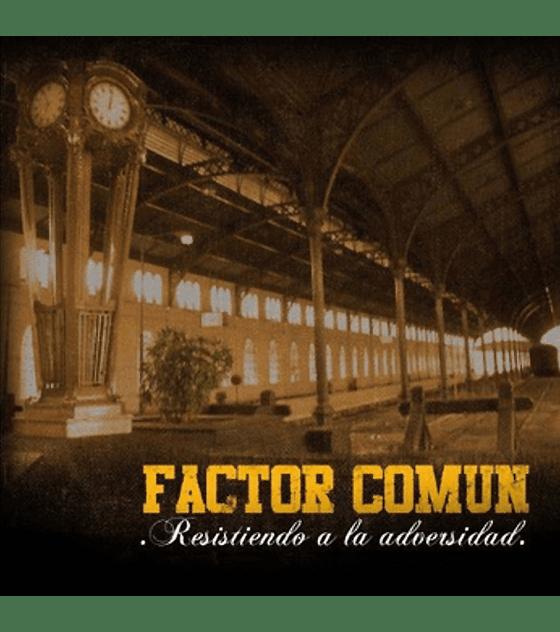 Factor Común · Resistiendo A La Adversidad Cd