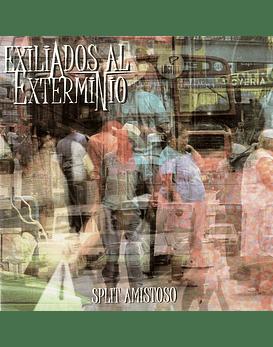 Exiliados Al Exterminio · Split Amistoso Cd