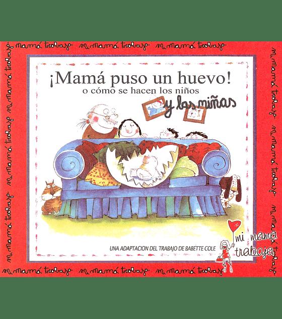 Libro ¡Mamá puso un huevo! o cómo se hacen los niños y las niñas.