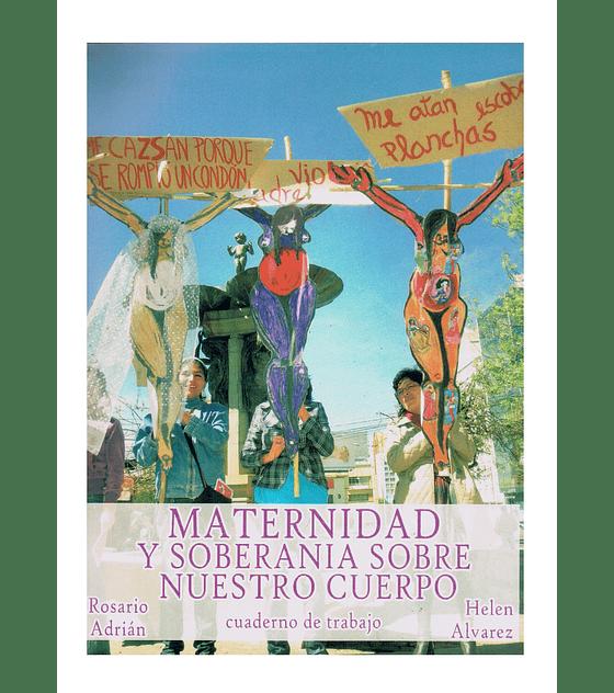 Cuadernillo · Maternidad y Soberanía Sobre Nuestro Cuerpo
