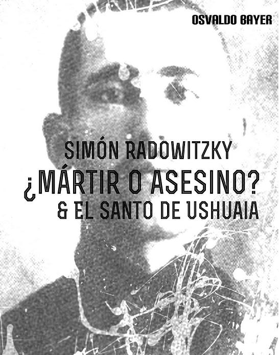 Cuadernillo · Simón Radowitzky; ¿Mártir o Asesino?