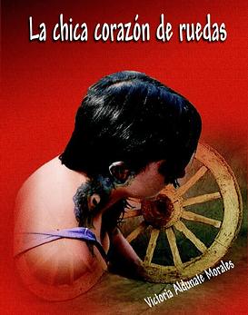 Libro La Chica Corazón De Ruedas · Victoria Aldunate Morales.