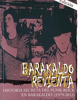 Libro Barakaldo Revienta. Historia Secreta Del Punk Rock (1979-2010)