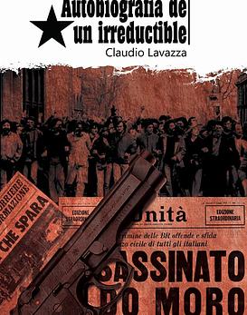 Libro Autobiografía De Un Irreductible · Claudio Lavazza