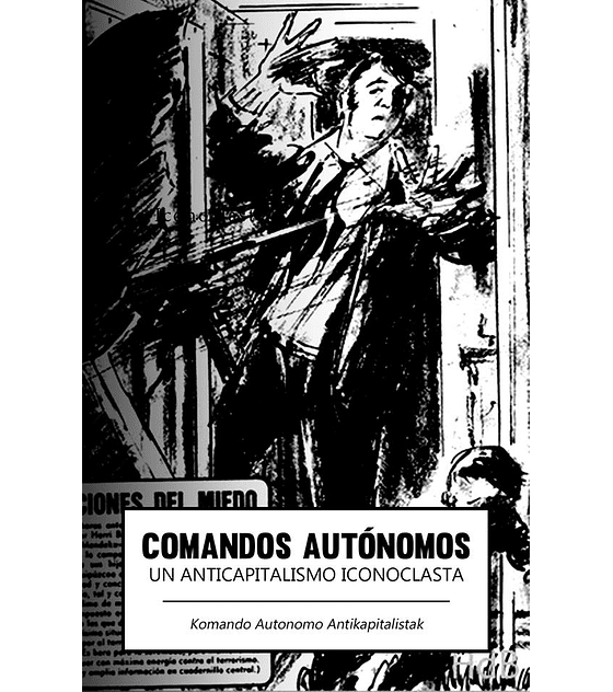 Libro Comandos Autónomos, Un Capitalismo Iconoclasta