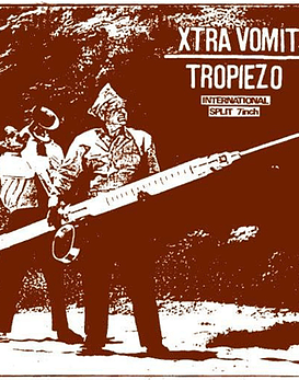 Xtra Vomit & Tropiezo · International Split 7''