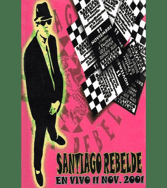 Santiago Rebelde · En Vivo 11 Nov. 2001 Cs