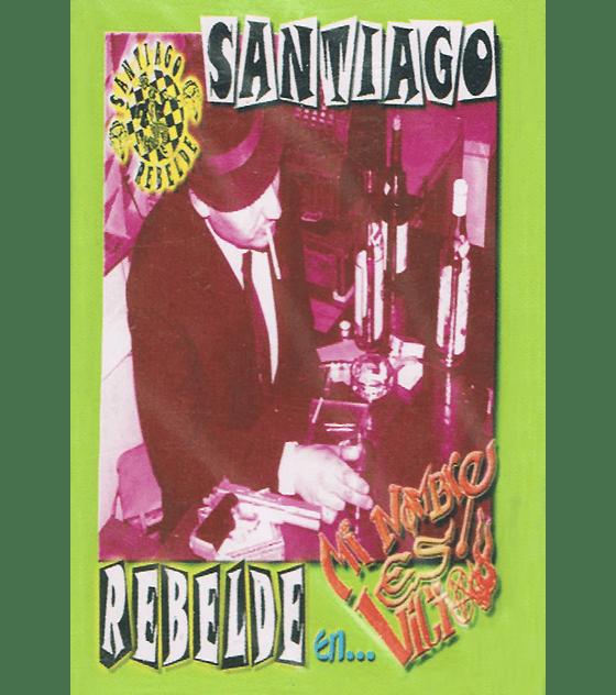 Santiago Rebelde · Mi Nombre Es Vicio Cs