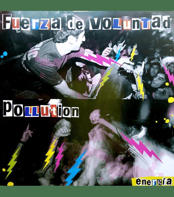 Fuerza de voluntad & Pollution Split CD