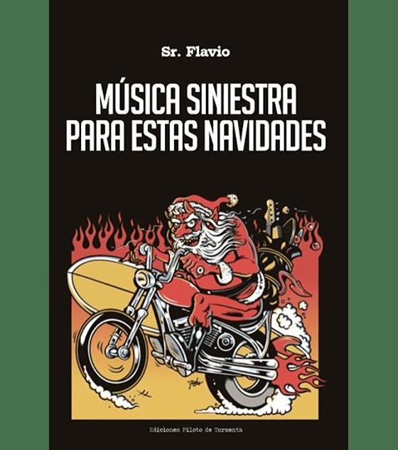 Sr Flavio; Música Siniestra Para Estas Navidades Libro