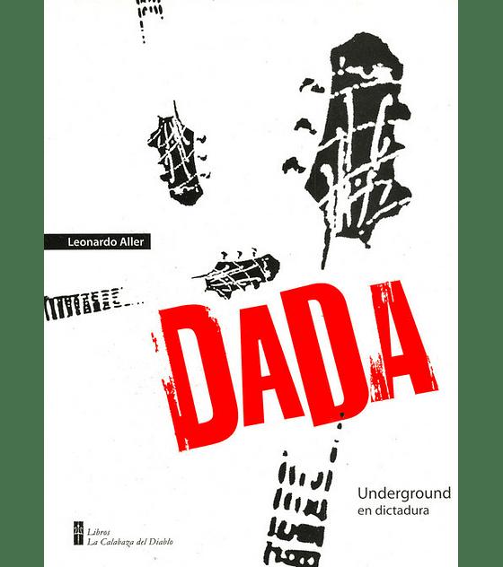 DADA. Underground en dictadura Libro