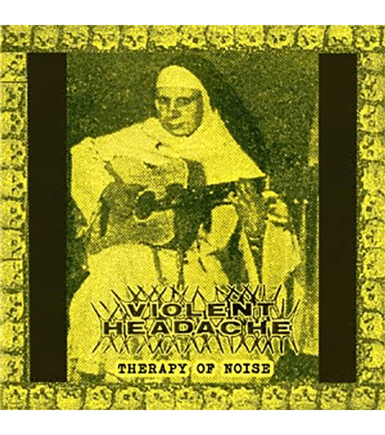 Violent Headache · Therapy Of Noise CD-R