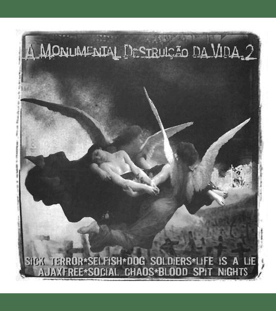 A Monumental Destruição Da Vida .2 · Compilado CD
