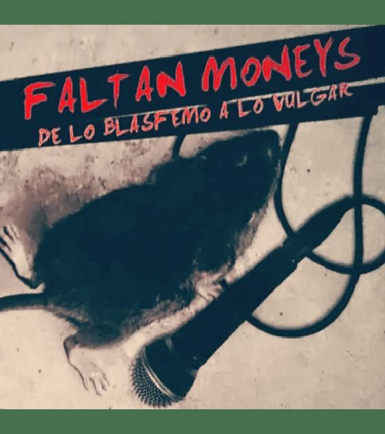 Faltan Moneys · De los blasfemo a lo vulgar CD