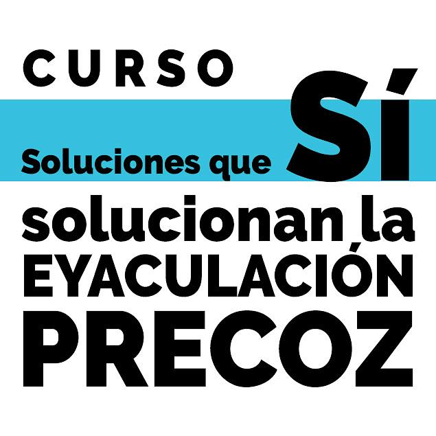 Curso: Soluciones que Sí Solucionan la Eyaculación Precoz