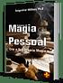 Grimório de Magia Pessoal - Crie a Sua Própria Magia