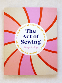 The Act of Sewing by Sonya Philips