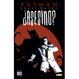 Batman Bruce Wayne: ¿Asesino? Vol.1