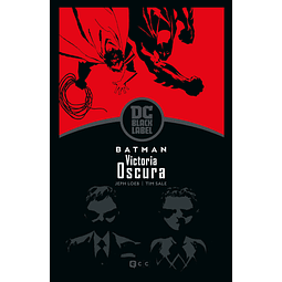 Batman: Victoria oscura (Biblioteca DC Black Label)