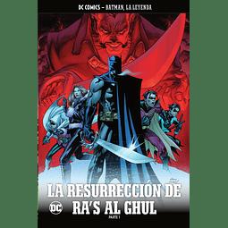 BATMAN, LA LEYENDA #45: LA RESURRECCIÓN DE RA´S AL GHUL Parte 1