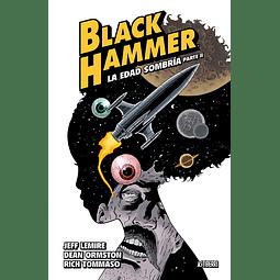 Black Hammer #4 - La Edad Sombría. Parte 2