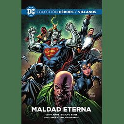 Colección Héroes y Villanos Vol.05 - Maldad Eterna