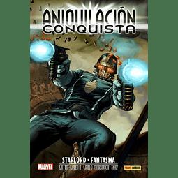 Aniquilación Saga 7 - Aniquilación Conquista: Starlord & Fantasma