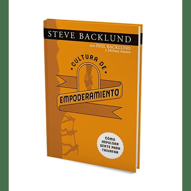 Cultura de Empoderamiento - Steve Backlund