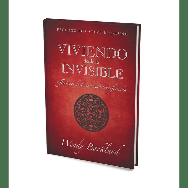 Viviendo desde lo Invisible -Wendy Backlund