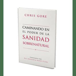 65% Dcto - Caminando en el Poder de lo Sobrenatural - Chris Gore