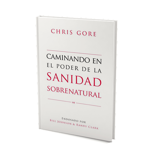 Caminando en el Poder de lo Sobrenatural - Chris Gore