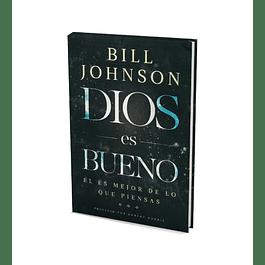Dios es Bueno - Bill Johnson