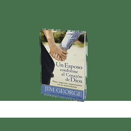 Un Esposo conforme al corazón de Dios - Jim George