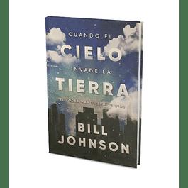 55% Dcto - Cuando el Cielo invade la tierra - Bill Johnson
