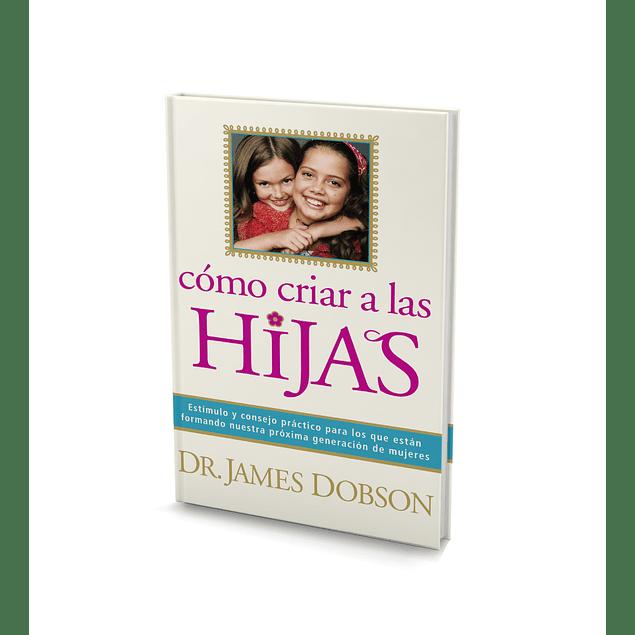 Como criar a las hijas  - Dr. James Dobson